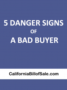 California Auto Bill of Sale Danger Signs of a Bad Buyer